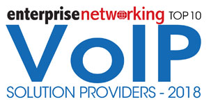 Top 10 VoIP Solution Providers - 2018