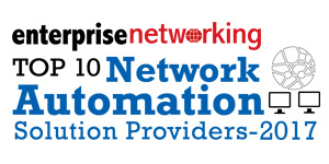 Top 10 Network Automation Solution Providers - 2017