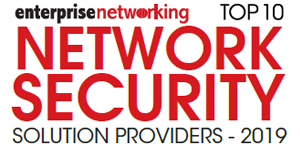 Top 10 Network Security Solution Providers - 2019