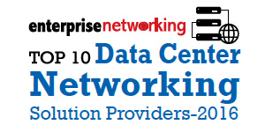 Top 10 Data Center Networking Solution Providers 2016
