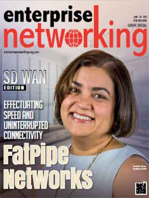Fatpipe Networks : Effectuating Speed And Uninterrupted Connectivity