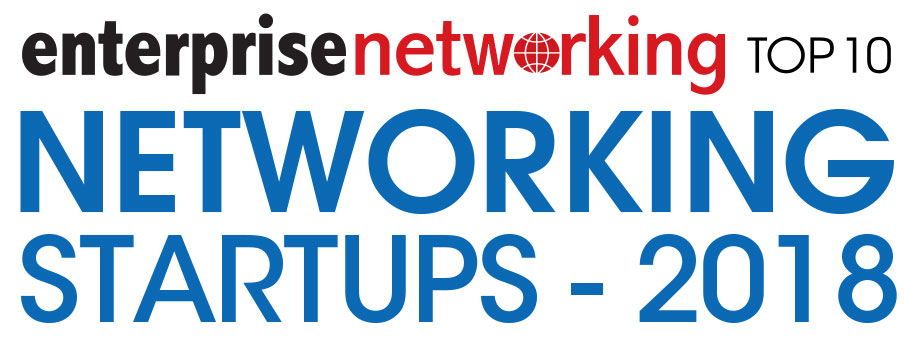 Top 10 Networking Startups Solution Companies - 2018