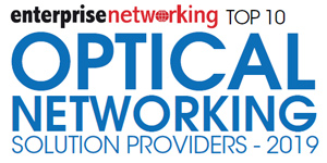 Top 10 Optical Networking Solution Providers - 2019